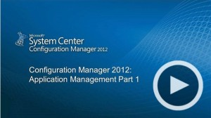 microsoft-virtual-academy-module-3-system-center-configuration-manager-2012-overview-and-infrastructure-application-management-part-1